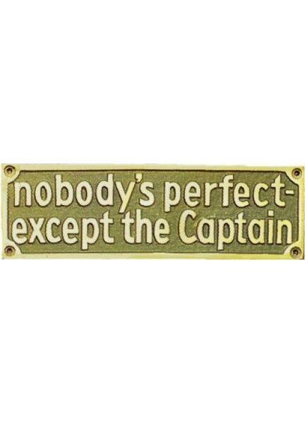 Nauticalia Brass sign - Nobody's perfect except the Captain
